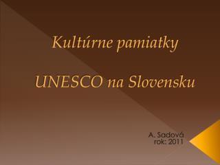 Kult rne pamiatky   UNESCO na Slovensku