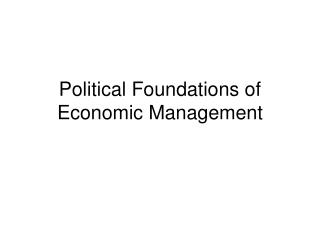 Political Foundations of Economic Management