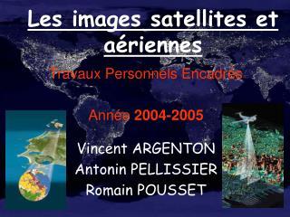 Les images satellites et a riennes