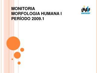 MONITORIA MORFOLOGIA HUMANA I PER ODO 2009.1