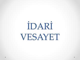 IDARI VESAYET