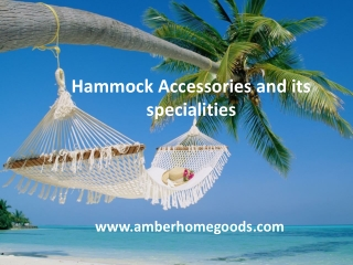 Hammock Accessories and its specialities