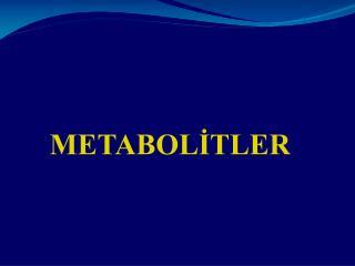 METABOLITLER