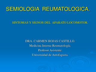SEMIOLOGIA  REUMATOLOGICA.