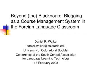 Beyond the Blackboard: Blogging as a Course Management System in the Foreign Language Classroom