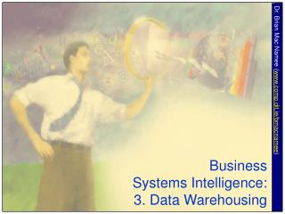 Business  Systems Intelligence: 3. Data Warehousing