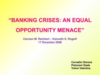 BANKING CRISES: AN EQUAL OPPORTUNITY MENACE