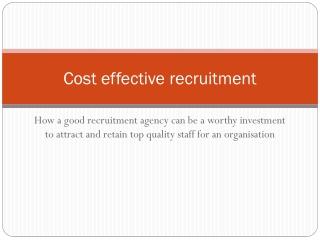 Cost effective recruitment