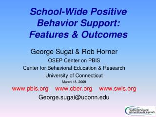 School-Wide Positive Behavior Support: Features  Outcomes