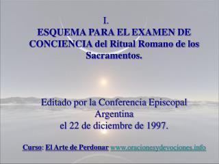 ESQUEMA PARA EL EXAMEN DE CONCIENCIA del Ritual Romano de los Sacramentos.     Editado por la Conferencia Episcopal Arge