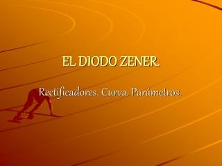 EL DIODO ZENER.