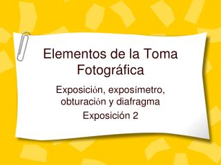 Elementos de la Toma Fotogr fica