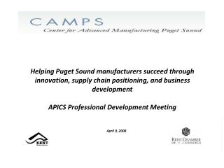 Helping Puget Sound manufacturers succeed through innovation, supply chain positioning, and business development  APICS
