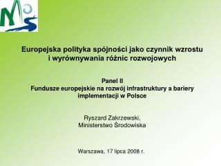 Europejska polityka sp jnosci jako czynnik wzrostu  i wyr wnywania r znic rozwojowych   Panel II Fundusze europejskie na