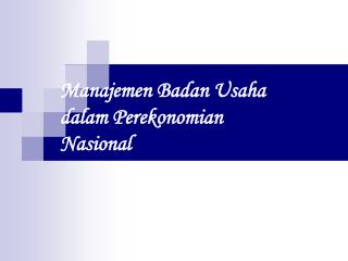 Manajemen Badan Usaha dalam Perekonomian Nasional