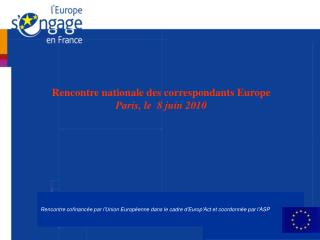Rencontre nationale des correspondants Europe  Paris, le  8 juin 2010