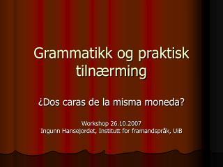 Grammatikk og praktisk tiln rming