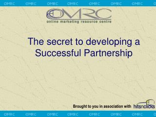 The secret to developing a Successful Partnership