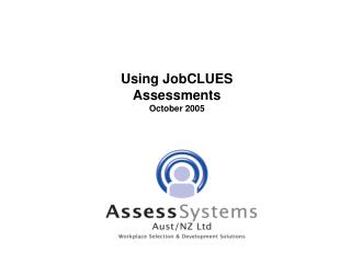 Using JobCLUES Assessments October 2005
