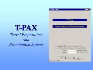 T-PAX  Travel Preparation And Examination System