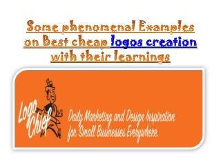 some phenomenal examples on best cheap logos creation with t