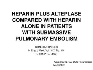 HEPARIN PLUS ALTEPLASE COMPARED WITH HEPARIN ALONE IN PATIENTS WITH SUBMASSIVE PULMONARY EMBOLISM