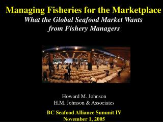 managing fisheries for the marketplace what the global seafood ...