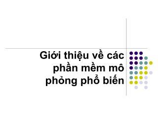 Gii thiu v c c phn mm m  phng ph bin