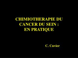 CHIMIOTHERAPIE DU CANCER DU SEIN : EN PRATIQUE