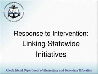 Response to Intervention: Linking Statewide Initiatives