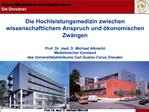 Die Hochleistungsmedizin zwischen wissenschaftlichem Anspruch und  konomischen Zw ngen  Prof. Dr. med. D. Michael Albrec