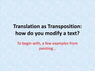Translation as Transposition: how do you modify a text