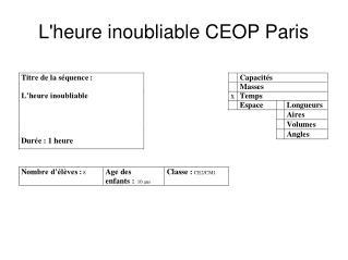 Lheure inoubliable CEOP Paris