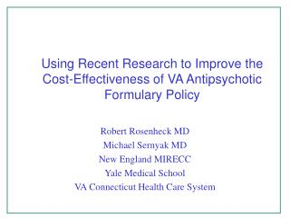 Using Recent Research to Improve the Cost-Effectiveness of VA Antipsychotic Formulary Policy