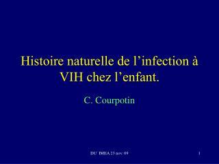 Histoire naturelle de l infection   VIH chez l enfant.