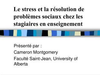 Le stress et la r solution de probl mes sociaux chez les stagiaires en enseignement