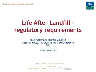 Life After Landfill    regulatory requirements