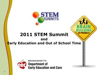 2011 STEM Summit  and  Early Education and Out of School Time