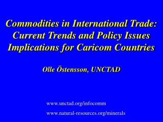 Commodities in International Trade:  Current Trends and Policy Issues Implications for Caricom Countries  Olle  stensson