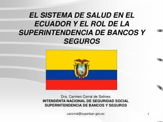 EL SISTEMA DE SALUD EN EL ECUADOR Y EL ROL DE LA SUPERINTENDENCIA DE BANCOS Y SEGUROS