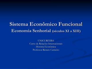 Sistema Econ mico Funcional Economia Senhorial s culos XI a XIII