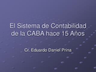 El Sistema de Contabilidad de la CABA hace 15 A os