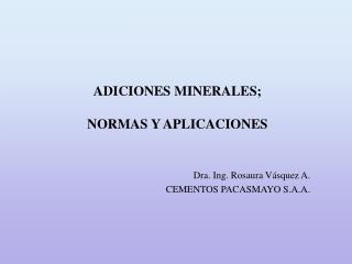 ADICIONES MINERALES;   NORMAS Y APLICACIONES