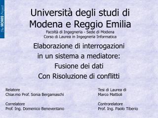 Universit  degli studi di Modena e Reggio Emilia Facolt  di Ingegneria - Sede di Modena Corso di Laurea in Ingegneria In