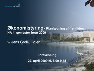 konomistyring - Planl gning af fremtiden HA 4. semester for r 2009