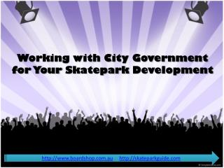 working with city government for your skatepark development