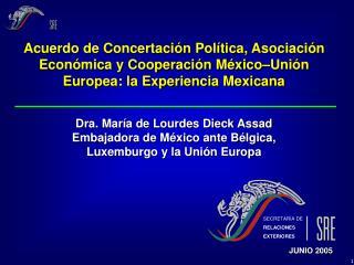 Acuerdo de Concertaci n Pol tica, Asociaci n Econ mica y Cooperaci n M xico Uni n Europea: la Experiencia Mexicana