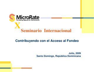 Contribuyendo con el Acceso al Fondeo      Julio, 2009 Santo Domingo, Rep blica Dominicana