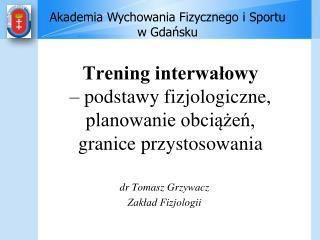 Trening interwalowy    podstawy fizjologiczne, planowanie obciazen,  granice przystosowania