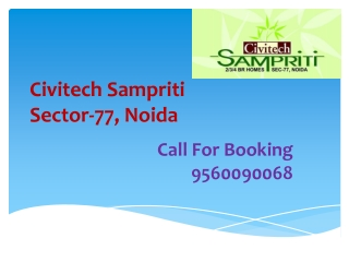 Civitech Sampriti Sector 77 Noida 9560090068